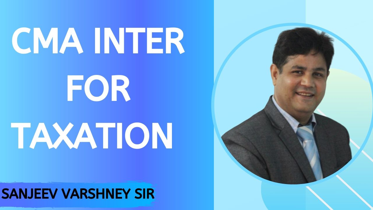 CMA INTER FOR DIRECT TAX BY SANJEEV VARSHNEY TAX2020-21
