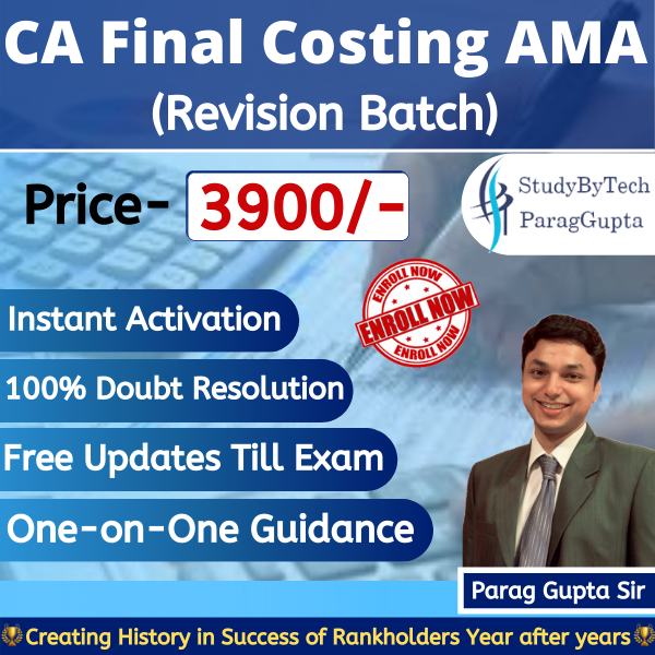 CA Final Costing(AMA & OR)Revision Batch by Parag Gupta Sir Rev_Cost
