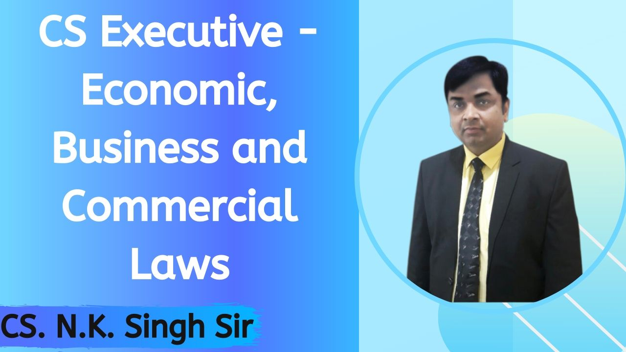 CS-Executive -Economic, Business and Commercial Laws  CS106